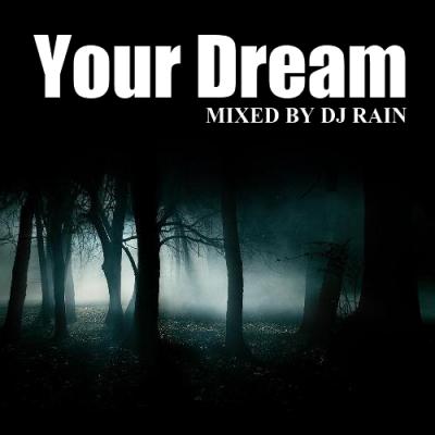 DJ Rain - Your Dream 2012