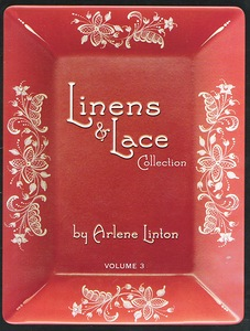 №3. Lanens and Lace Collection by Arlene LintonVolume III
