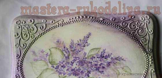 Мастер-класс по росписи: Шкатулка с филигранью Сирень