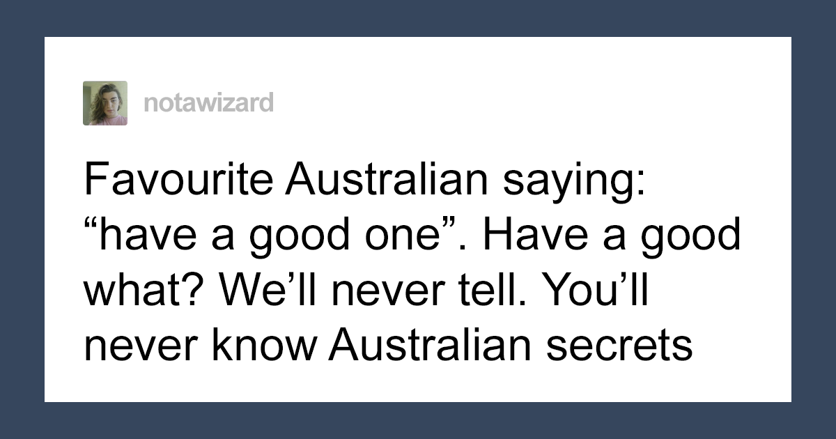 23 Times People Were Majorly Confused By Australian Slang