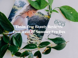Toxin-free Beauty: Lust Have It! Eco Box Reviews