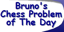 Bruno's Chess Problem of The Day.