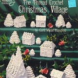The Thread Crochet Christmas Village (ASN 1069)