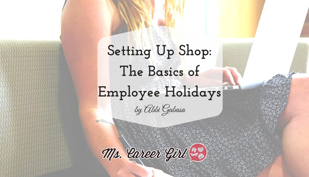 Setting Up Shop: The Basics of Employee Holidays