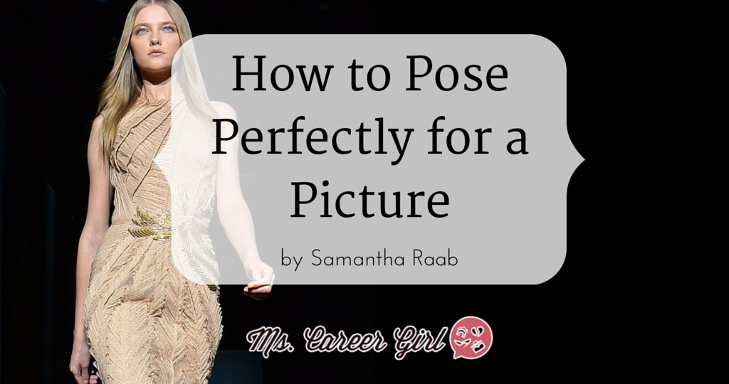 How to Pose Perfectly for a Picture