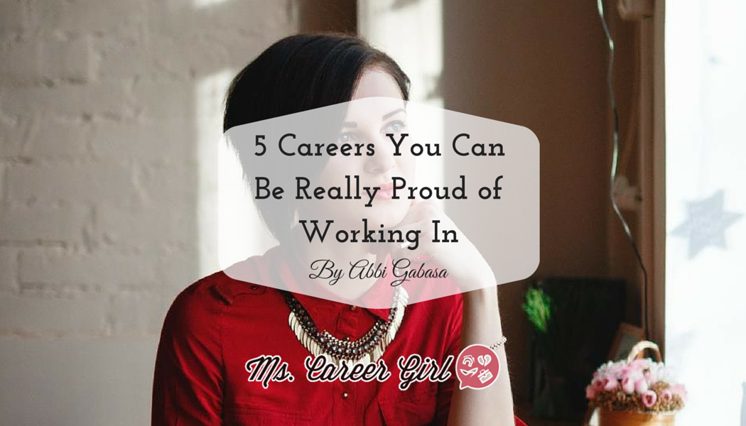 5 Careers You Can Be Really Proud of Working In
