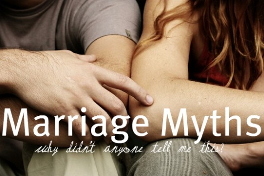 7 Persistent Myths About Marriage