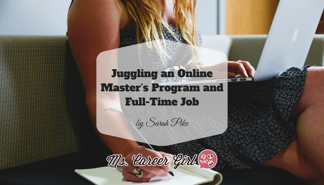 Juggling an Online Master's Program and Full-Time Job