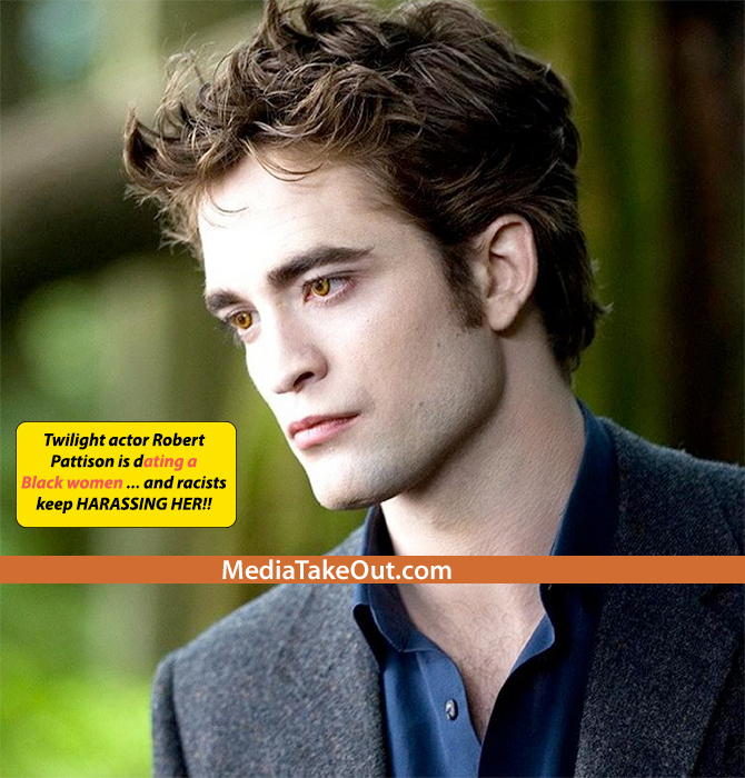 WHAT THE FREAK??? Angry And RACIST Twilight Fans LASH OUT . . . Because Actor Robert Pattinson Is DATING A BLACK WOMAN!! (PICS)