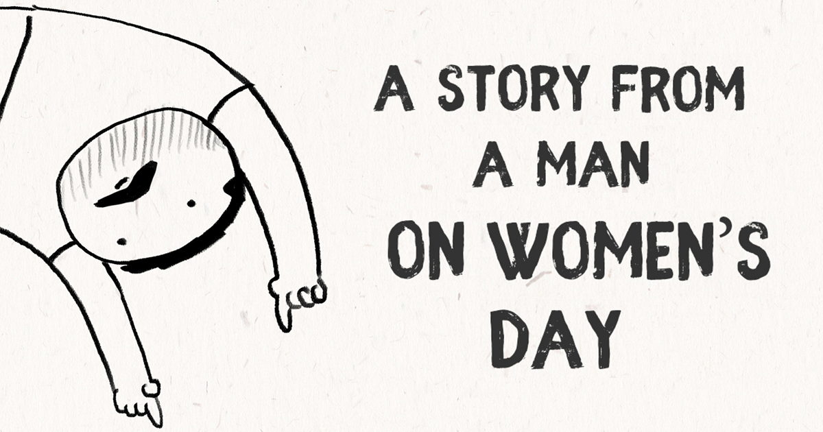 A Story From A Man On Women's Day