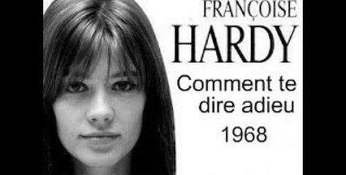 Comment te dire adieu...Francoise Hardy