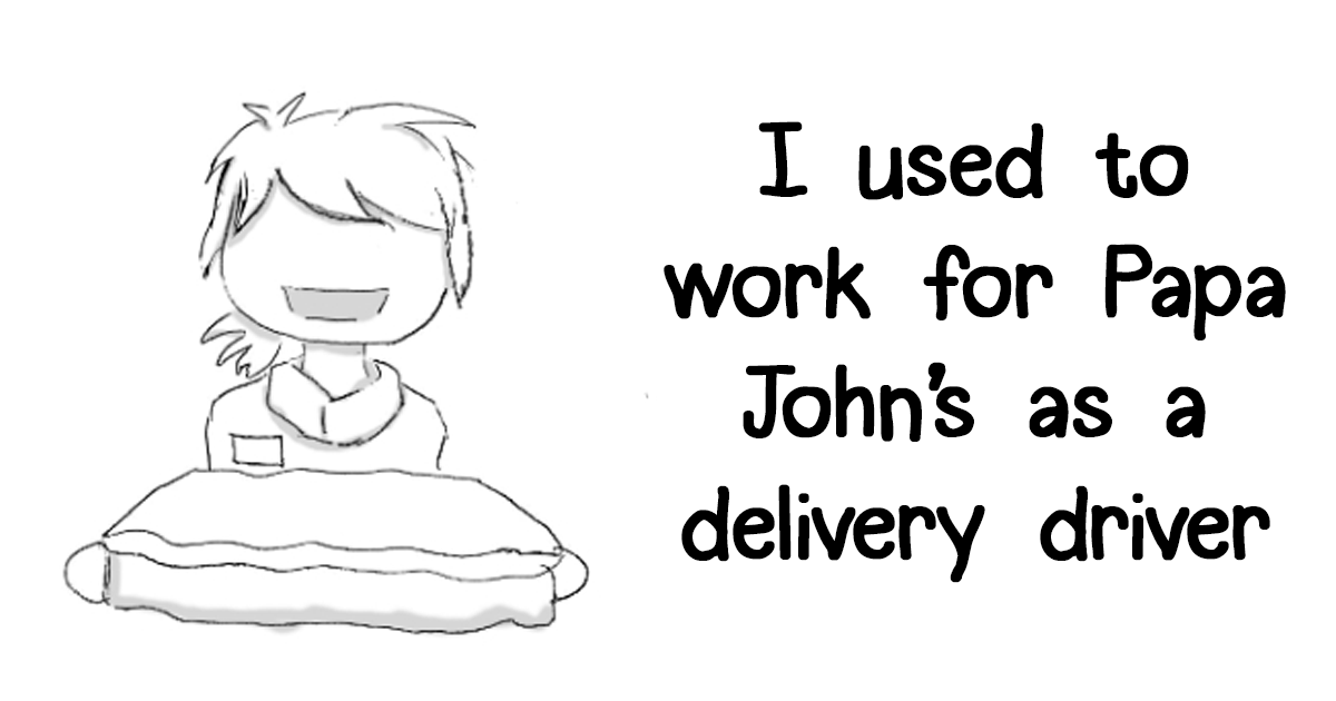 Former Papa John's Employee Shares Her 'Most Infuriating, Stupid And Odd' Delivery Story Ever