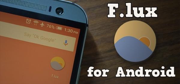 f.lux для Android сбережёт ваши глаза при чтении с экрана