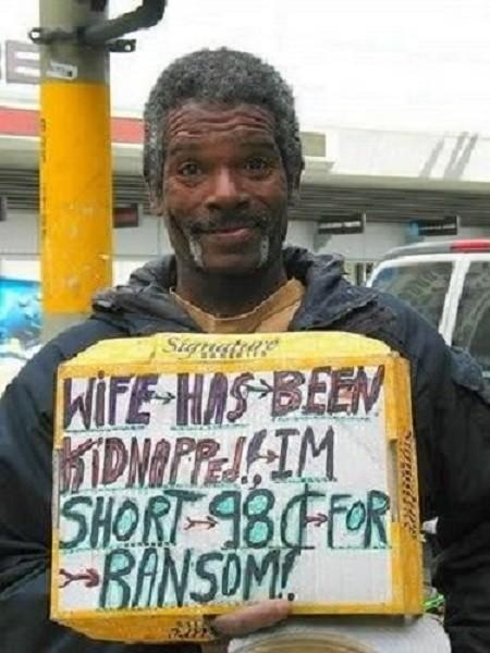 """""""Жена была похищена! У меня меньше 98 центов для выкупа"""" бездомные, креатив, попрошайки"""