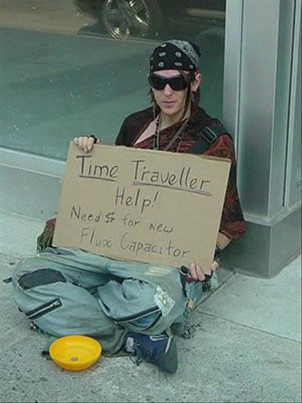 """"""" Я путешественник во времени. Мне нужны деньги для нового генератора потока"""" бездомные, креатив, попрошайки"""